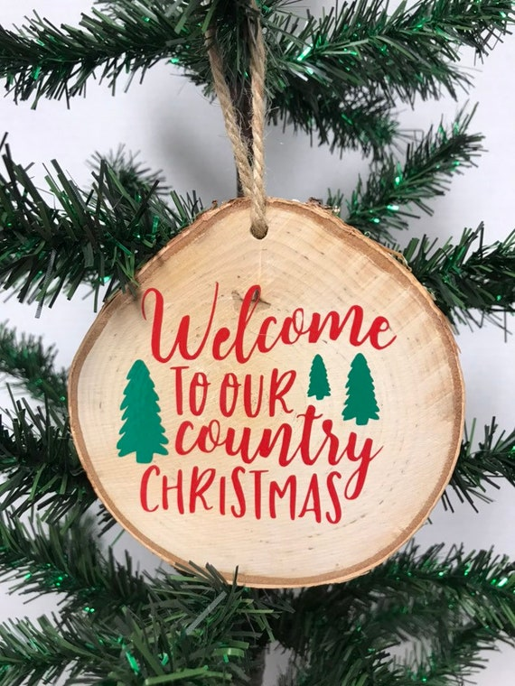 Wood Slice Country Christmas Ornament, Country Christmas Ornament, Wood Decor, Welcome To Our Country Christmas