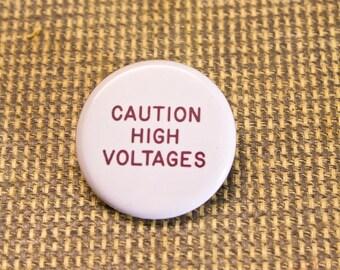 Caution High Voltage Button. 1.25 inch Button. Warning Sign Button. Nerd. Geekery. Engineer. Programmer.