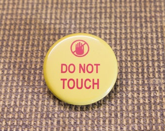 Do Not Touch Button. 1.25 inch Button. Warning Sign Button. Nerd. Geekery. Engineer. Electrician.