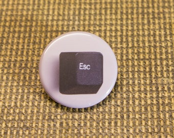 "ESC Key Button. 1.25"" Button. Nerd Accessories. Keyboard Pin. Geekery. Engineer. Programmer."