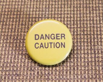 Danger Caution Button. 1.25 inch Button. Warning Button. Nerd. Geek. Engineer
