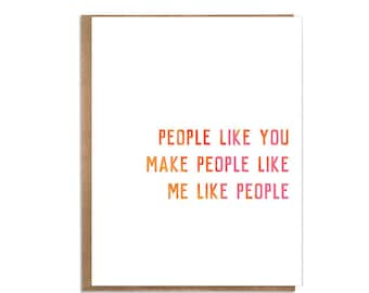 People Like You Make People Like Me Like People; Funny Thank You Card; Unique Thank You Card; Funny Thanks; Appreciation
