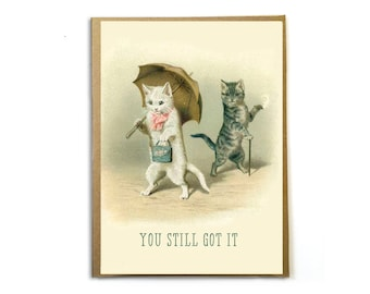 You Still Got It; Funny Cat Card; Funny Card for Her; Birthday Card for Her; Anniversary Card; Vintage Cats; Cat Lover; 40th Birthday; 50th