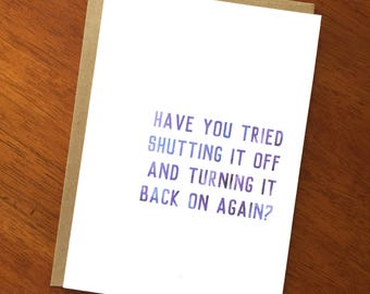 Have You Tried Shutting It Off & Turning It Back On Again? Funny Text Card; Funny Tech Gift; Funny IT Gift; Technology; Tech Support