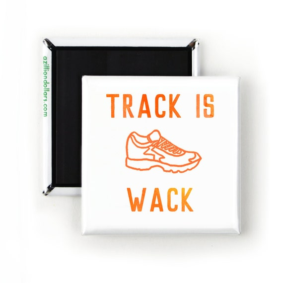 Funny Magnet; Gift for Runners; Track is Wack; Funny Sarcastic Quotes;  Comic Art; Track Coach; Track Team; Joggers; Running; Sports Gift