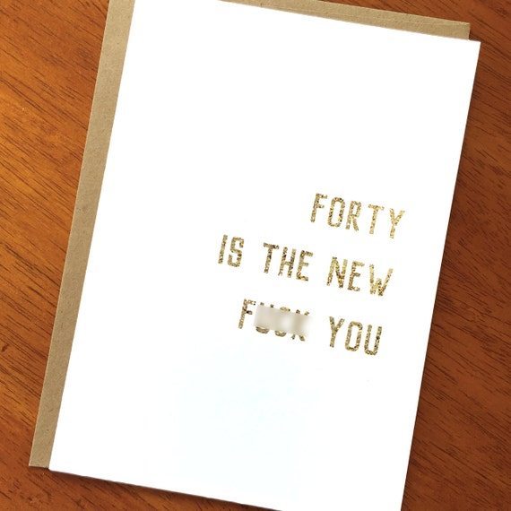 Funny 40th Birthday Card Forty Is The New Fuck You Sarcastic Etsy