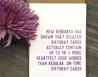 Studies Show Belated Cards Contain More Heartfelt Birthday Wishes; Funny Belated Birthday Card; Cute Belated Birthday; Late Birthday Wishes