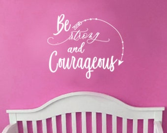 "Wall decal ""Be strong and courageous"" with arrow, nursery, home decor, wall decor, vinyl decal INDOOR"