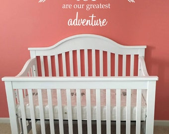 "Wall decal ""Baby Name YOU are our greatest adventure"" with arrows, nursery, custom, home decor, wall decor, vinyl decal INDOOR"