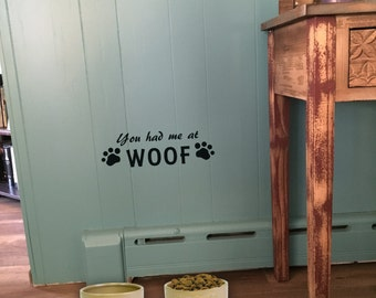 "Wall decal ""You had me at WOOF"" with paw prints or bones, home decor, wall decor, vinyl decal INDOOR"