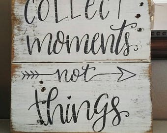 wood signs sayings, wood signs, rustic signs, collect moments not things, farmhouse signs, farmhouse decor, wooden signs, signs with sayings
