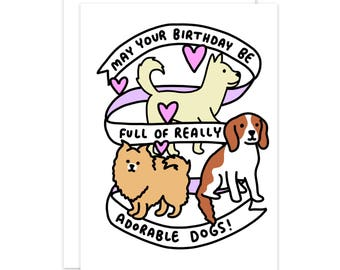 May Your Birthday Be Full Of Really Adorable Dogs Card