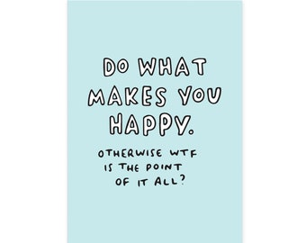 Do What Makes You Happy A5 or A4 Motivational Print by Veronica Dearly