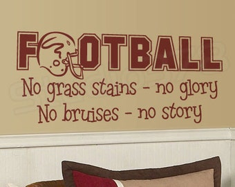 Football Wall Decal - No Grass Stains No Glory - Sports Wall Decal - Football Decor - Nursery Wall Art - Childrens Decor - Sports Decal