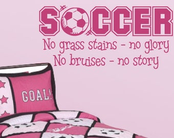 Soccer Sports Vinyl Wall Decal  Girls Room Decor - Childrens Decor  Sports Wall Quote  Vinyl Wall Lettering  No Grass Stains No Glory  15x32
