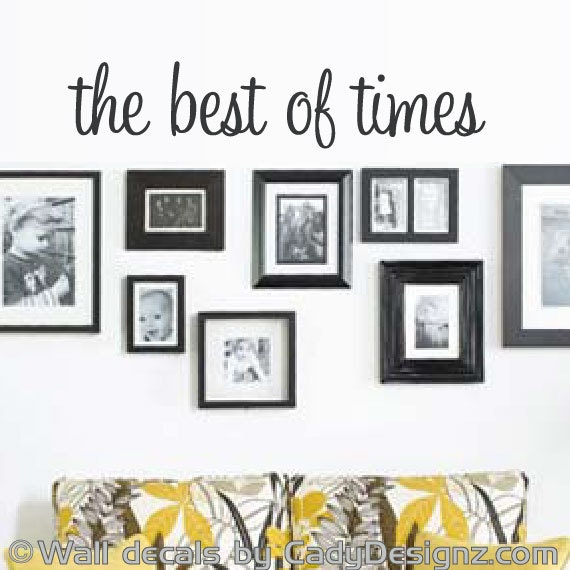the best of times wall decal vinyl wall decor family wall | etsy