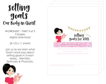SETTING GOALS-Worksheet Part 3 of 3-Our Body in Christ| 9 Page Printable | Plan Live Love Ministries Bible Study | Digital Download