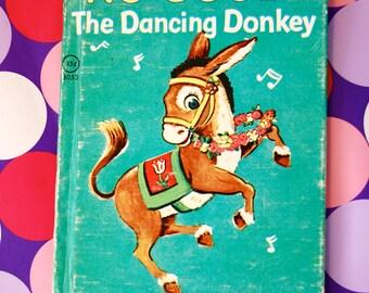 Vintage Children's Book, No Good The Dancing Donkey