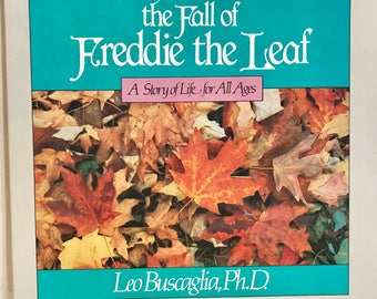 the Fall of Freddie the Leaf, A Story of Life for All Ages by Leo Buscaglia, Charles B. Slack, Inc., 1982