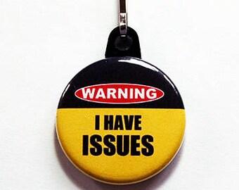 Funny zipper pull, I have issues, zipper pull, Humor, Funny zipper charm, funny saying, stocking stuffer, humor, black, yellow (7549)