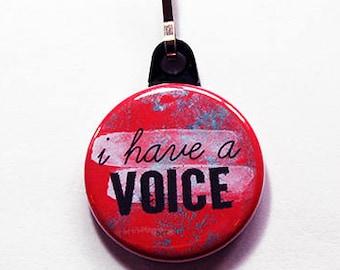 I have a voice, Zipper pull, purse charm, bag charm, Stocking stuffer, speak up, be heard, inspirational, zipper charm, red (7489)