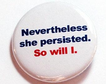 Nevertheless she persisted Pin, Womens Rights, Nasty Woman, Double Standard, #LetLizSpeak, #ShePersisted, Don't Give Up, Free Speech (7283)