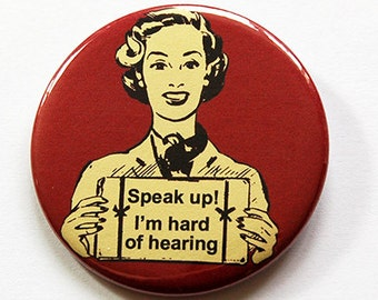 Speak Loudly, Speak Up Pin, Hard of Hearing pin, Hearing Impairment, Please speak up, Can't hear well, Hearing Loss, Pin for seniors (5893)