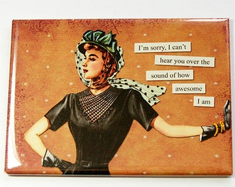 Funny magnet, magnet, ACEO, Fridge magnet, Kitchen magnet, stocking stuffer, Funny saying, sassy women, Awesome (4575)