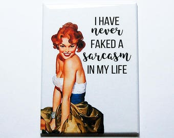 Sarcasm Magnet, Funny Magnet, Humor, Funny gift for her, ACEO, Stocking Stuffer, Never faked a sarcasm in my life, Funny saying (8420)