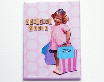 Shopping Queen Magnet, Loves to Shop, Fridge magnet, ACEO, Magnet, stocking stuffer, Mothers Day, Gift for her, Pink, Gift for friend (7434)