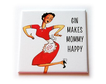 Funny magnet, Gin makes mommy happy, Fridge magnet, Humor, funny saying, Kitchen Magnet, Stocking Stuffing, Funny gift, Mothers Day (5550)