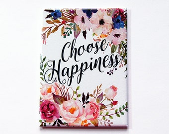 Choose Happpiness magnet, Fridge magnet, Kitchen magnet, ACEO, magnet, Refrigerator magnet, Happiness, Floral, Flowers, Floral Magnet (5379)