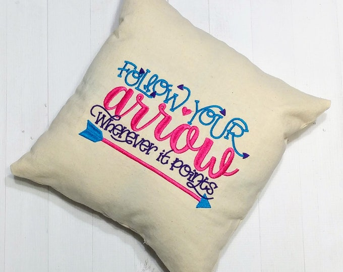 """Follow your arrow wherever it points"""" Inspirational message decorative pillow- unique gifts for him or her"""