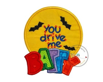 LIQUIDATION SALE Halloween you drive me batty - iron embroidered fabric applique patch embellishment- ready to ship