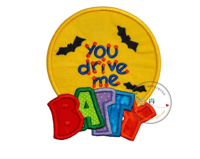 Halloween you drive me batty - iron embroidered fabric applique patch embellishment- ready to ship