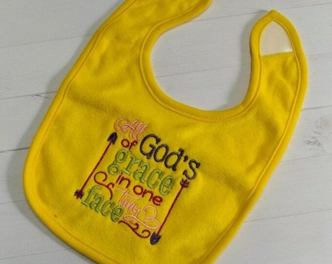 CLEARANCE All God's grace  in one tiny face, Yellow or Gray embroidered terry cloth baby bibs for girls and boys