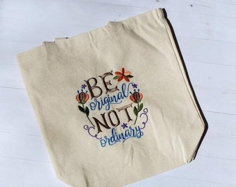 LIQUIDATION SALE Be Original Not Ordinary embroidered canvas bag- Gift under 25- mother's day gift