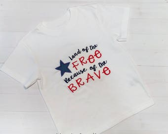 Land of the free because of the brave Independence day t-shirt with  embroidered details- Pre-made, Ready to ship