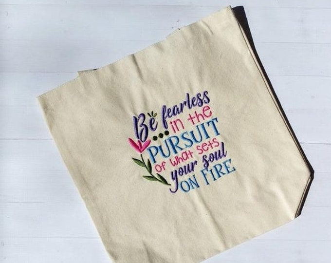 LIQUIDATION SALE Be Fearless in the pursuit of what sets your soul on fire canvas bag- Gift under 25- mother's day gift- Graduation gift