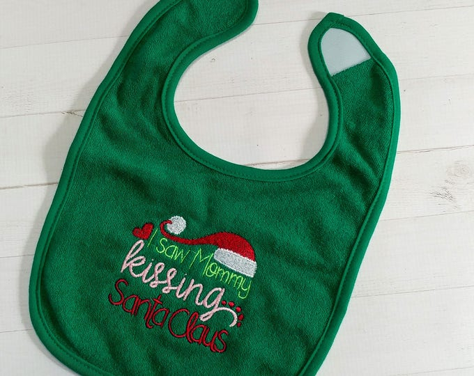 I saw mommy kissing Santa Claus, Green embroidered terry cloth baby bibs for boy and girls