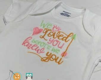 LIQUIDATION SALE We loved you before we knew you baby body suit- embroidered onesie  for baby girl- pink, mint and gold thread on white body