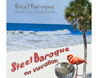 Steel Drum Music CD: Steel Baroque on Vacation - Traditional Island Music on Steel Pans