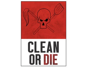 Archer Inspired Clean or Die Skull and Crossbones Print Alternative Wall Art Kitchen Artwork Gift For Him For Her Wall Decor