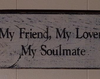 My Friend, My Lover, My Soulmate sign