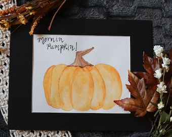 Mornin Pumpkin Watercolor Painting, Thankful Decor, Fall Sign, Pumpkin, Harvest, Cozy and warm fall, Thanksgiving sign, Gratitude Decor