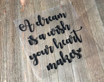 A Dream Is Wish Your Heart Makes Iron On Transfer Heat Vinyl