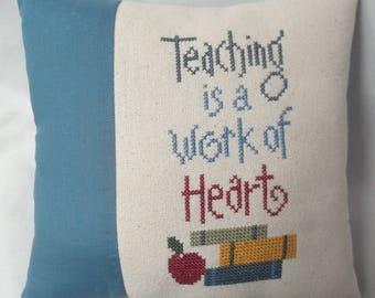 Teacher Cross Stitch Mini Pillow Teacher Gift Teaching Is A Work Of Heart