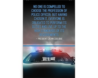 Inspirational Quote Police Poster Coolidge High Standards Integrity Honor Law Enforcement Squad Patrol Car Lights Canvas Siren Thin Blue