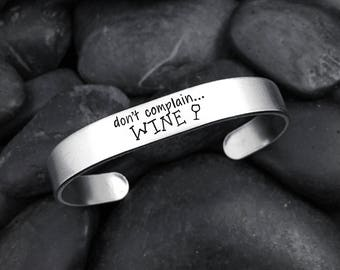 Don't Complain... WINE Cuff Bracelet for Wine Lovers