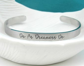 Do As Dreamers Do - Wishes - Cuff Bracelet - Skinny Cuff - Inspirational - Inspired